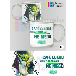 Taza Yoda - Café quiero si no a trabajar me niego